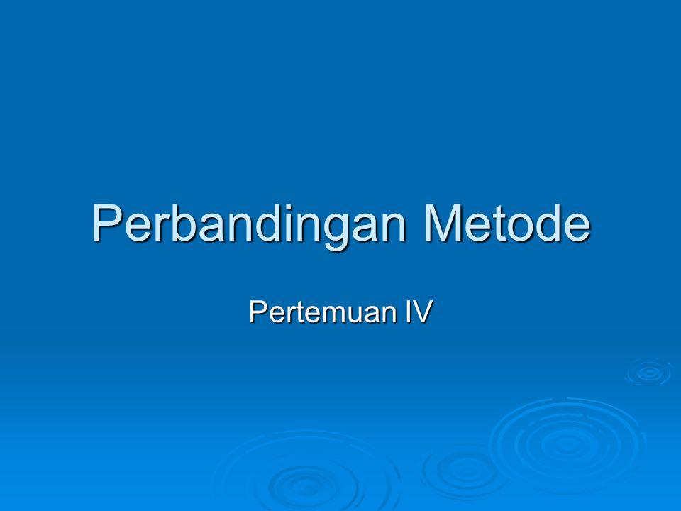 Perbandingan Metode Pertemuan IV