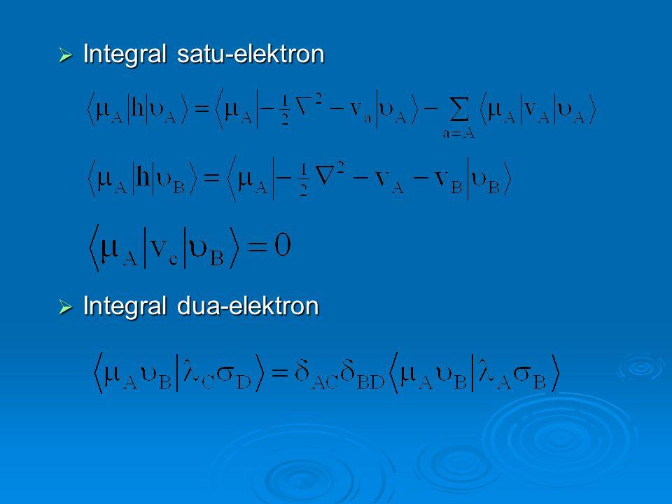  Integral satu-elektron  Integral dua-elektron