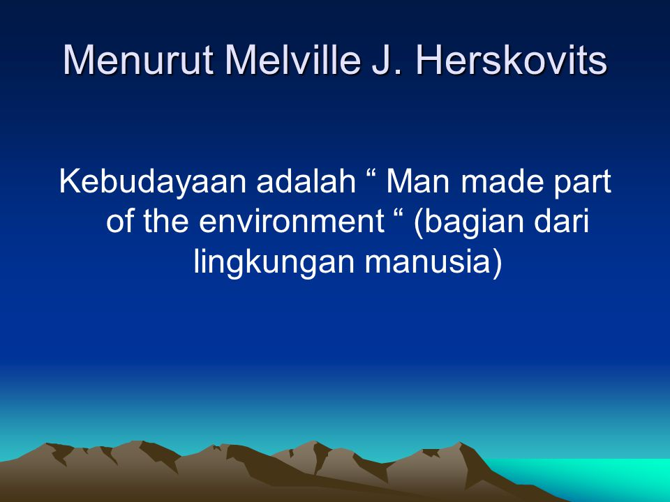 Menurut Melville J.