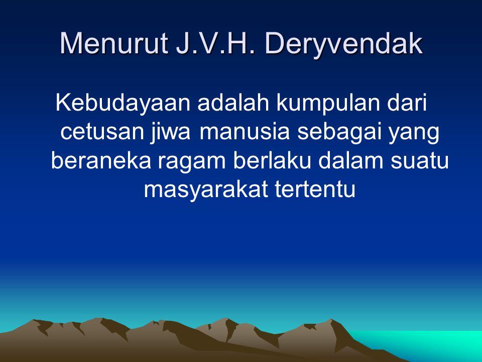 Menurut J.V.H.