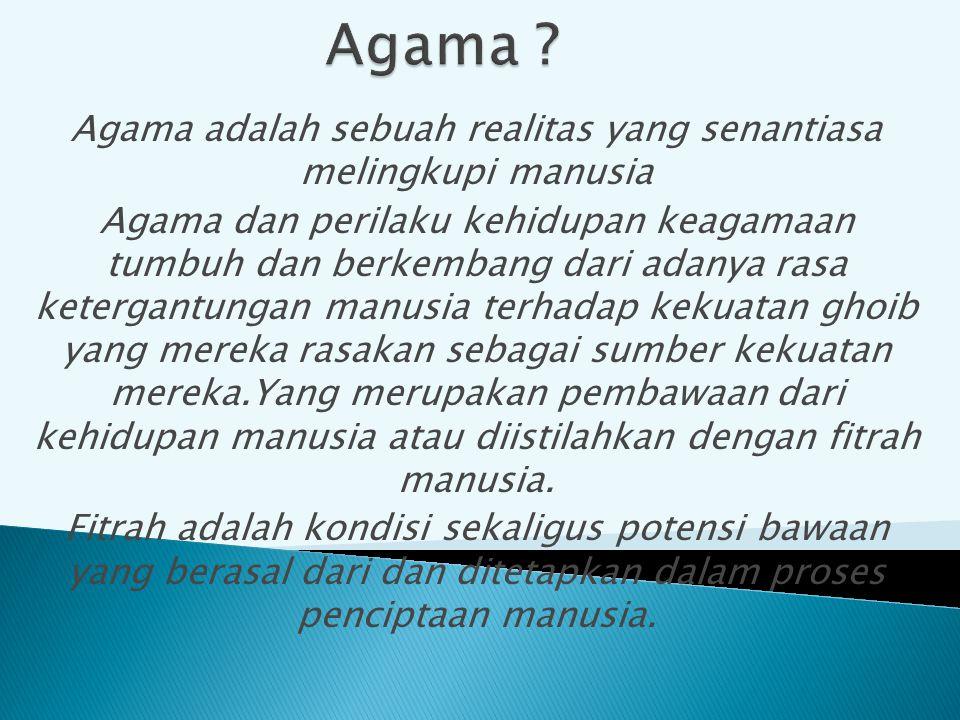 Agama : Problem of ultimate concern ; suatu problem mengenahi kepentingan mutlak.M.
