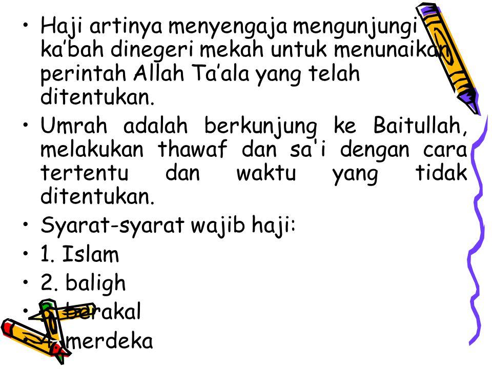 1.haji tamattu, ialah mengerjakan haji setelah mengerjakan ibadah umrah.