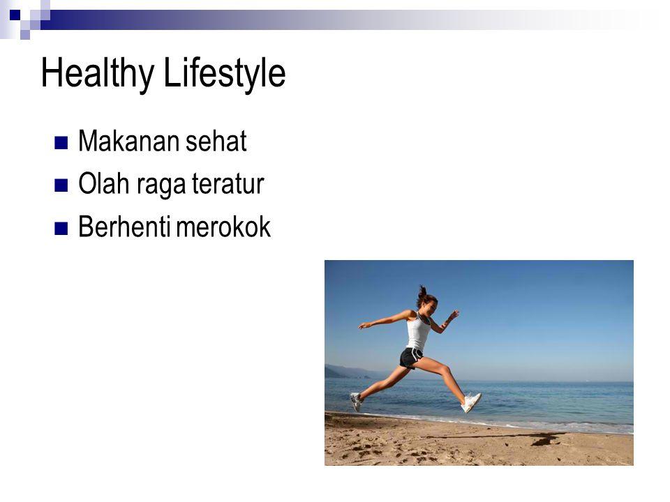 Healthy Lifestyle Makanan sehat Olah raga teratur Berhenti merokok