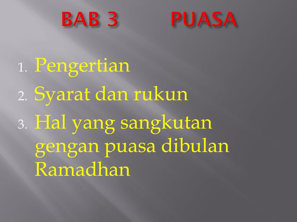 1. Pengertian 2. Syarat dan rukun 3. Hal yang sangkutan gengan puasa dibulan Ramadhan