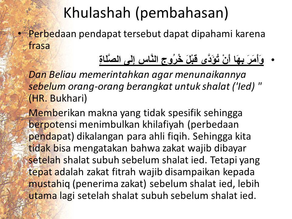 Khulashah (pembahasan) Perbedaan pendapat tersebut dapat dipahami karena frasa وَأَمَرَ بِهَا أَنْ تُؤَدَّى قَبْلَ خُرُوجِ النَّاسِ إِلَى الصَّلَاةِ D