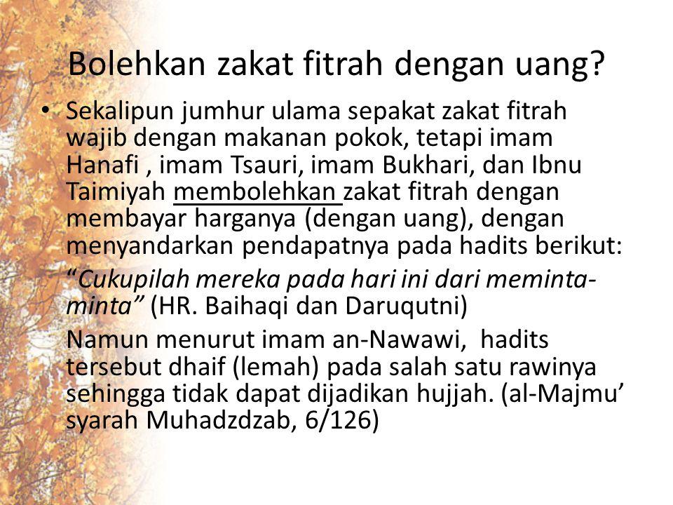 Kesimpulan: Namun demikian, imam Hanafi membolehkan membayar zakat fitrah dengan uang dengan syarat harganya setara dengan 3,8 kg.