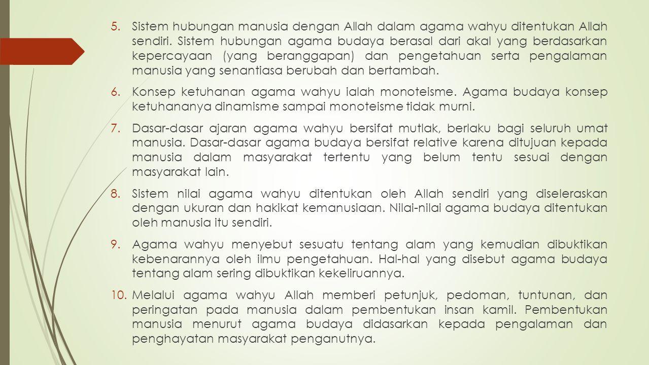 Jika kesepuluh tolok ukur tersebut di atas diterapkan kepada agama Islam, hasilnya adalah sbb: 1.Kelahiran agama Islam adalah pasti 2.Disamapaikan oleh malaikat Jibril kepada Nabi Muhammad sebagai utusan atau Rasulullah 3.Memiliki kitab suci, yaitu al Qur'an memuat asli wahyu yang diterima oleh Rasul-Nya 4.Ajaran agama Islam mutlak benar karena berasal dari Allah yang Maha benar dan Maha Mengetahui 5.Sistem hubungan manusia dengan Allah disebutkan dalam al Qur'an, dijelaskan dan dicontohkan pelaksanaannya oleh Rasul-Nya 6.Konsep ketuhanan Islam adalah Tauhid momoteisme murni, ke-Esaan Allah 7.Dasar-dasar agama Islam bersifat fundamental dan mutlak, berlaku untuk seluruh umat manusia di manapun dia berada 8.Nilai-nilai akhlak (etika) ditentukan oleh agama Islam sesuai dengan fitrah manusia 9.Soal-soal alam (semesta) yang disebutkan dalam agama Islam dapat dibuktikan kebenarannya dengan sains modern 10.Bila petunjuk, pedoman dan tuntunan serta peringatan Islam dilaksanakan dengan baik dan benar akan terbentuk Insan kamil.