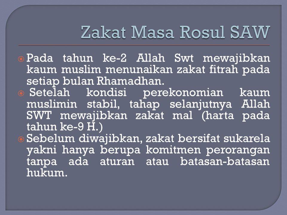  Pada tahun ke-2 Allah Swt mewajibkan kaum muslim menunaikan zakat fitrah pada setiap bulan Rhamadhan.  Setelah kondisi perekonomian kaum muslimin s