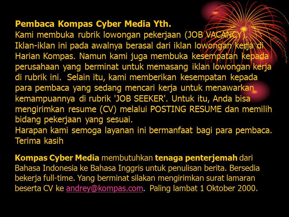 Kompas Cyber Media membutuhkan tenaga penterjemah dari Bahasa Indonesia ke Bahasa Inggris untuk penulisan berita. Bersedia bekerja full-time. Yang ber