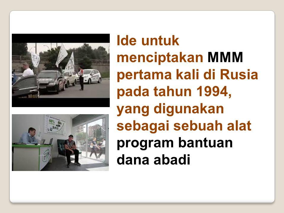 Ide untuk menciptakan MMM pertama kali di Rusia pada tahun 1994, yang digunakan sebagai sebuah alat program bantuan dana abadi