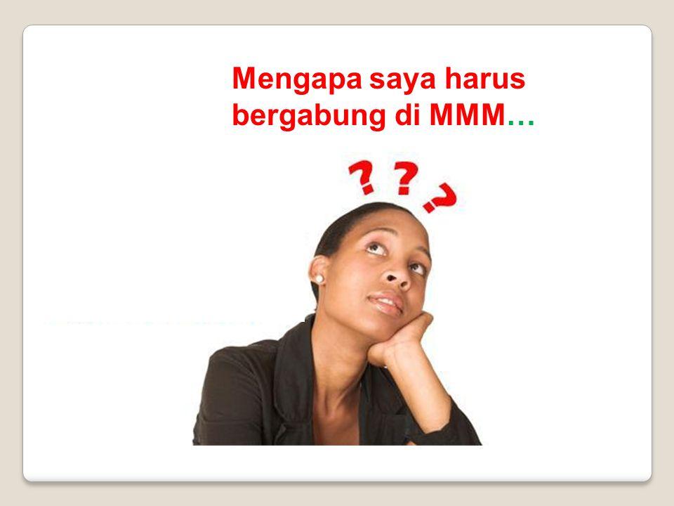 Mengapa saya harus bergabung di MMM…