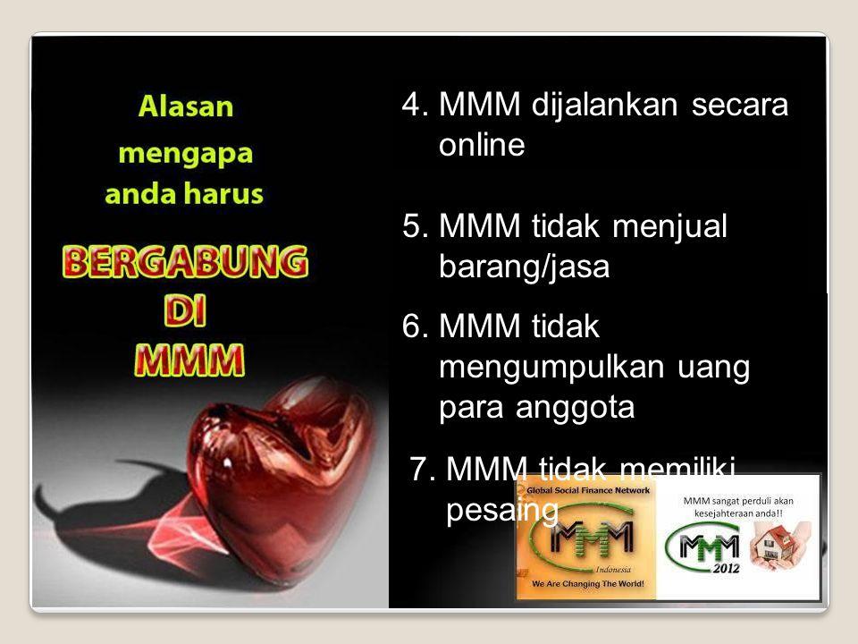 4. MMM dijalankan secara online 5. MMM tidak menjual barang/jasa 6.