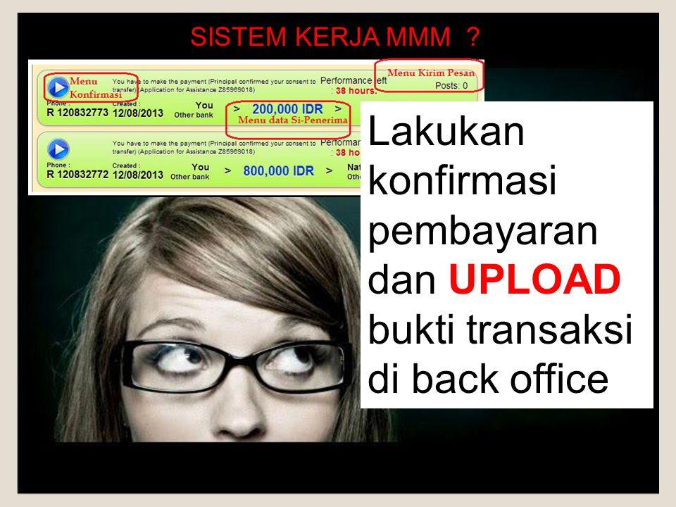 Lakukan konfirmasi pembayaran dan UPLOAD bukti transaksi di back office