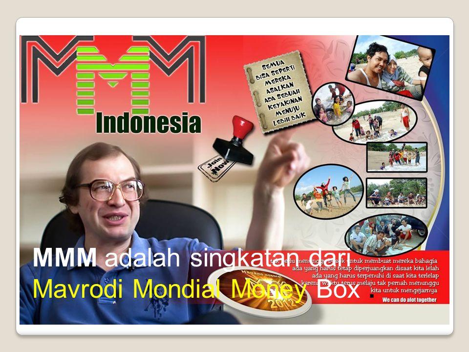 MMM adalah singkatan dari Mavrodi Mondial Money Box.
