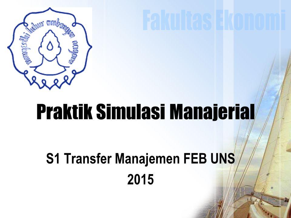 Praktik Simulasi Manajerial S1 Transfer Manajemen FEB UNS 2015