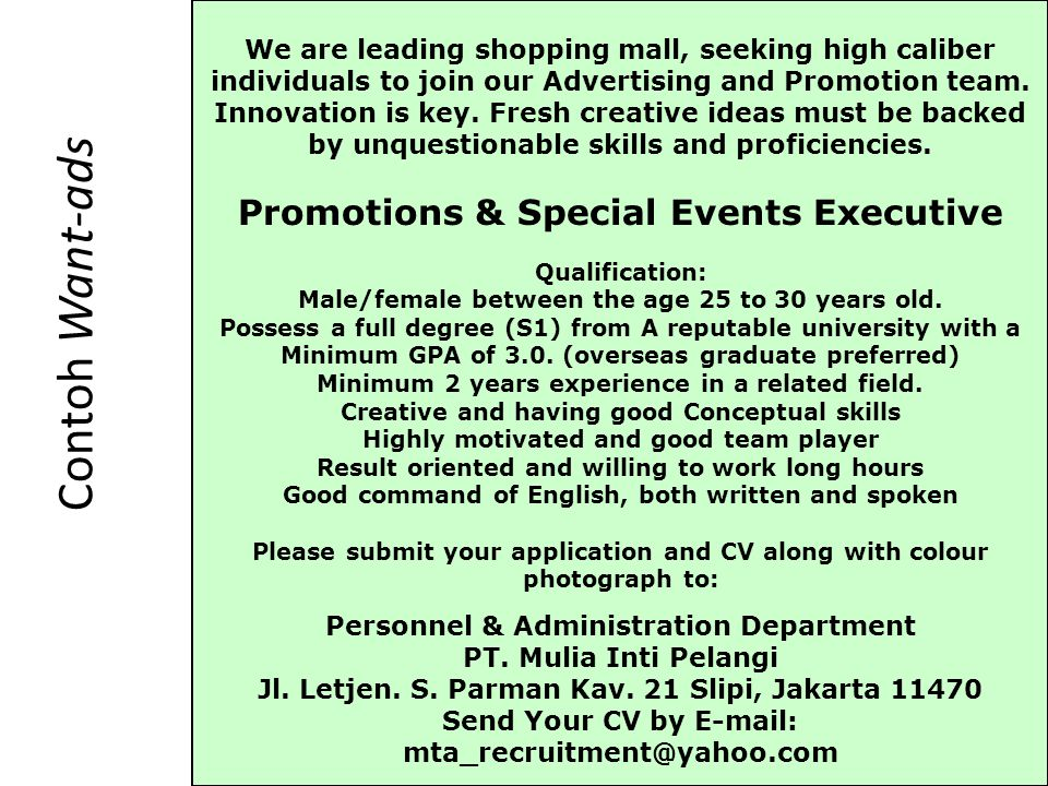 Contoh Want-ads We are leading shopping mall, seeking high caliber individuals to join our Advertising and Promotion team.