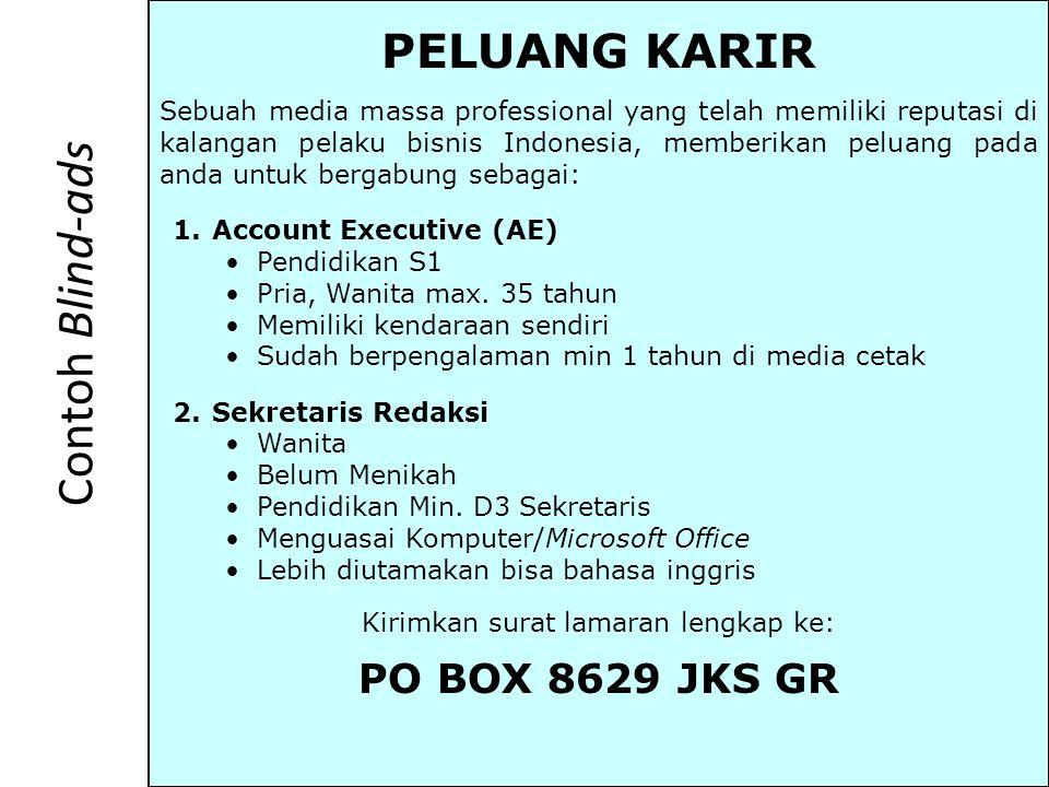 Contoh Blind-ads PELUANG KARIR Sebuah media massa professional yang telah memiliki reputasi di kalangan pelaku bisnis Indonesia, memberikan peluang pa