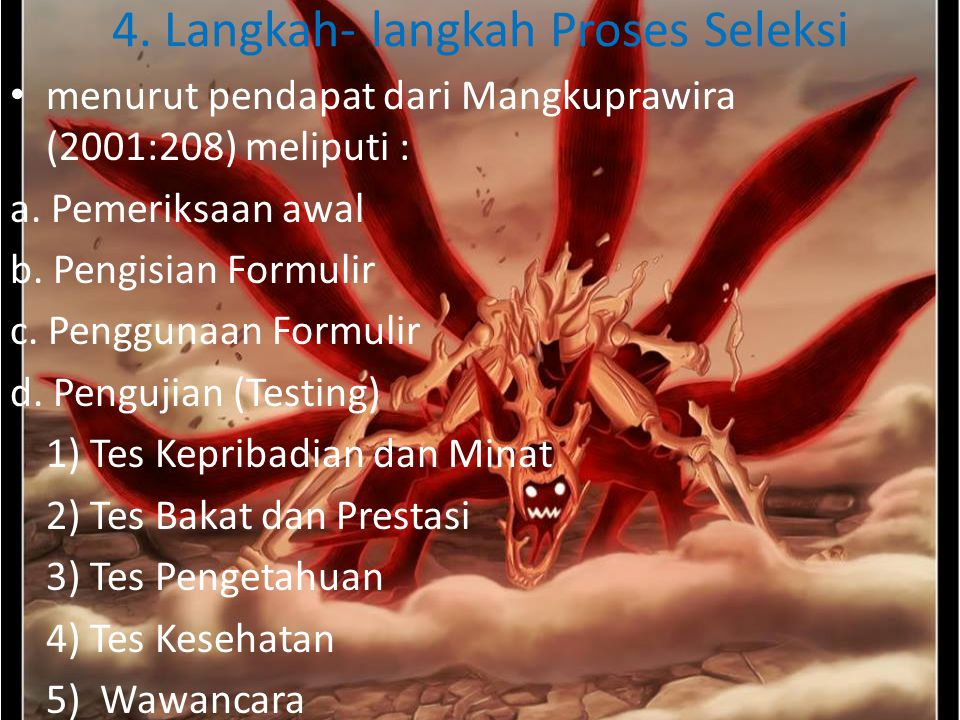 4. Langkah- langkah Proses Seleksi menurut pendapat dari Mangkuprawira (2001:208) meliputi : a. Pemeriksaan awal b. Pengisian Formulir c. Penggunaan F