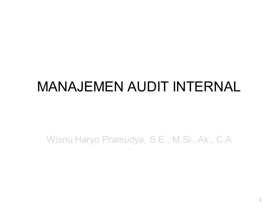 MANAJEMEN AUDIT INTERNAL 1 Wisnu Haryo Pramudya, S.E., M.Si., Ak., C.A