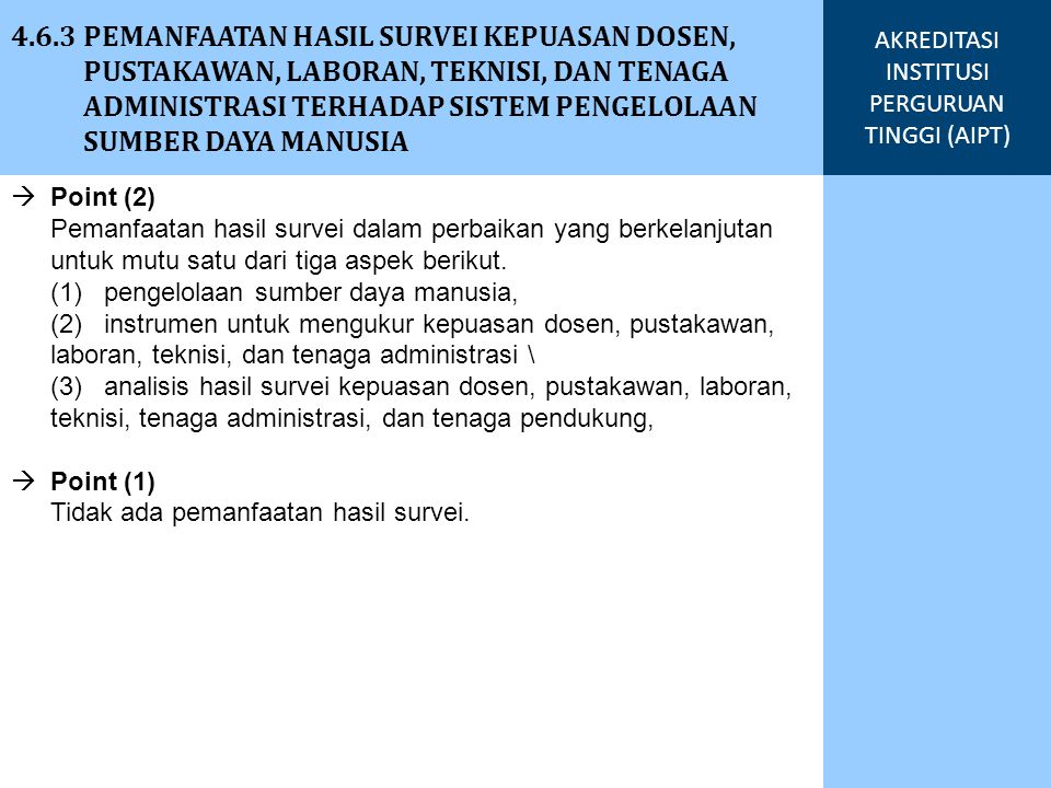  Point (2) Pemanfaatan hasil survei dalam perbaikan yang berkelanjutan untuk mutu satu dari tiga aspek berikut. (1) pengelolaan sumber daya manusia,