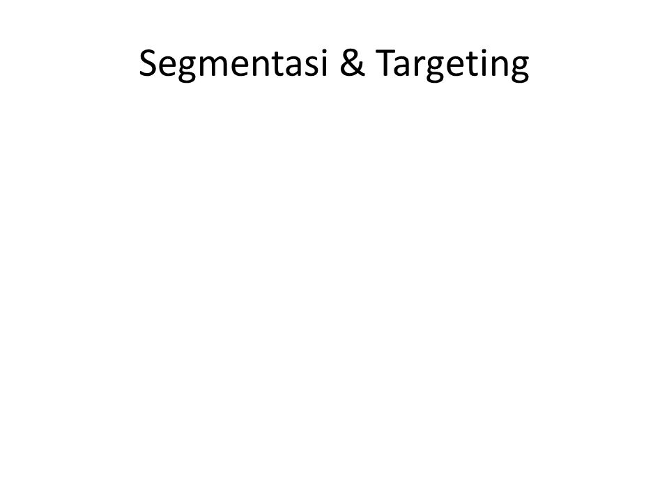 Segmentasi & Targeting