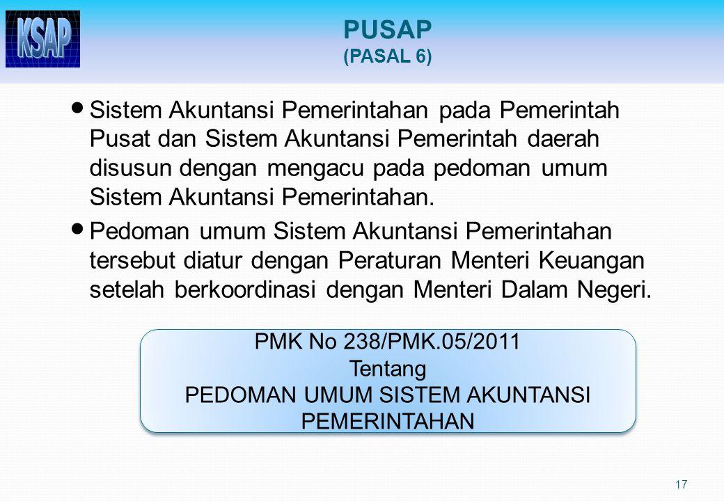 17 Sistem Akuntansi Pemerintahan pada Pemerintah Pusat dan Sistem Akuntansi Pemerintah daerah disusun dengan mengacu pada pedoman umum Sistem Akuntans