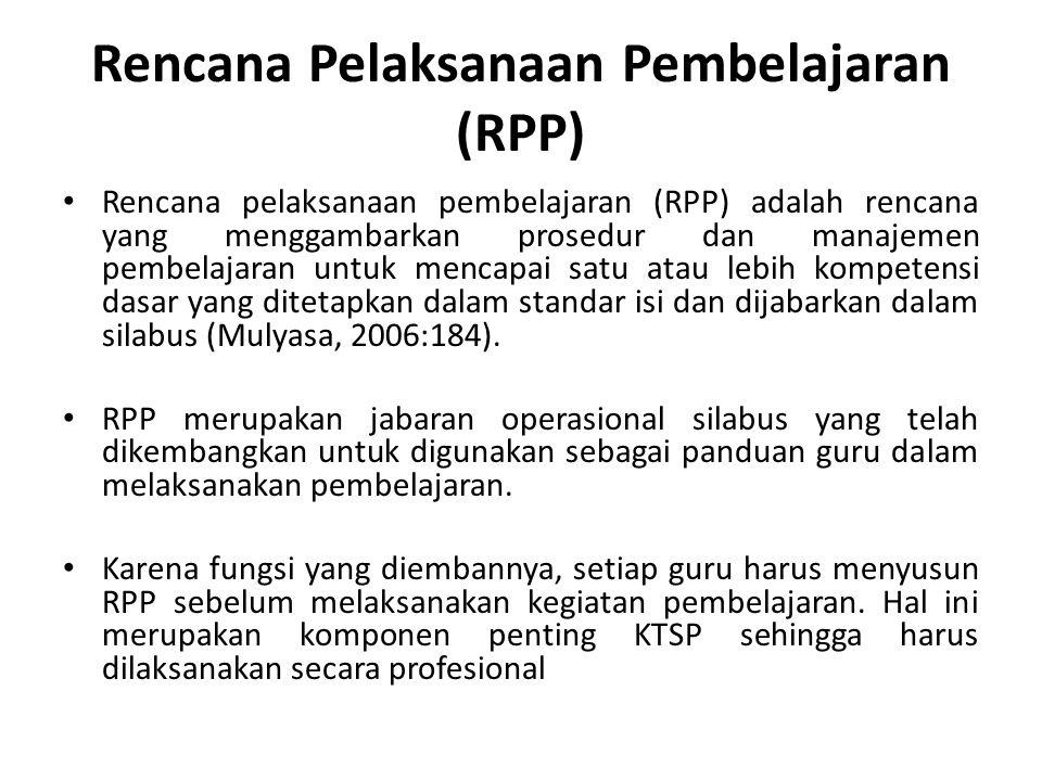 Rencana Pelaksanaan Pembelajaran (RPP) Rencana pelaksanaan pembelajaran (RPP) adalah rencana yang menggambarkan prosedur dan manajemen pembelajaran un
