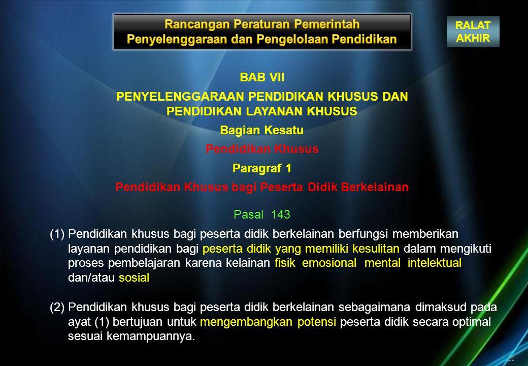 BAB VII PENYELENGGARAAN PENDIDIKAN KHUSUS DAN PENDIDIKAN LAYANAN KHUSUS Bagian Kesatu Pendidikan Khusus Paragraf 1 Pendidikan Khusus bagi Peserta Didi