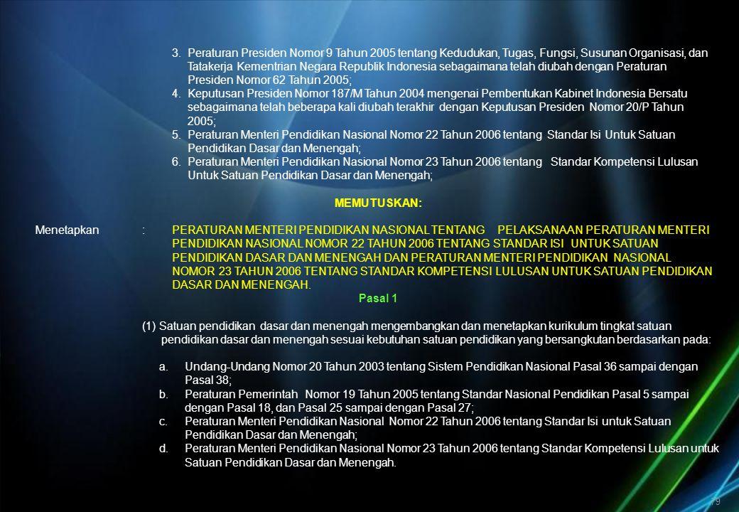 79 3. Peraturan Presiden Nomor 9 Tahun 2005 tentang Kedudukan, Tugas, Fungsi, Susunan Organisasi, dan Tatakerja Kementrian Negara Republik Indonesia s