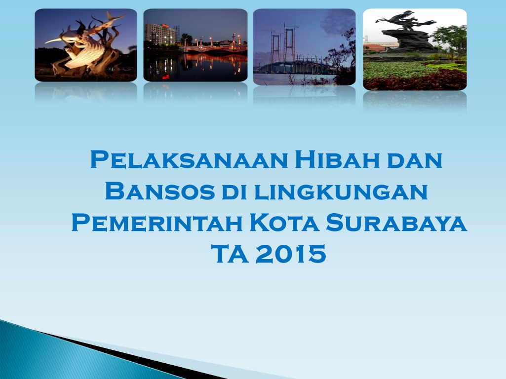 Pelaksanaan Hibah dan Bansos di lingkungan Pemerintah Kota Surabaya TA 2015