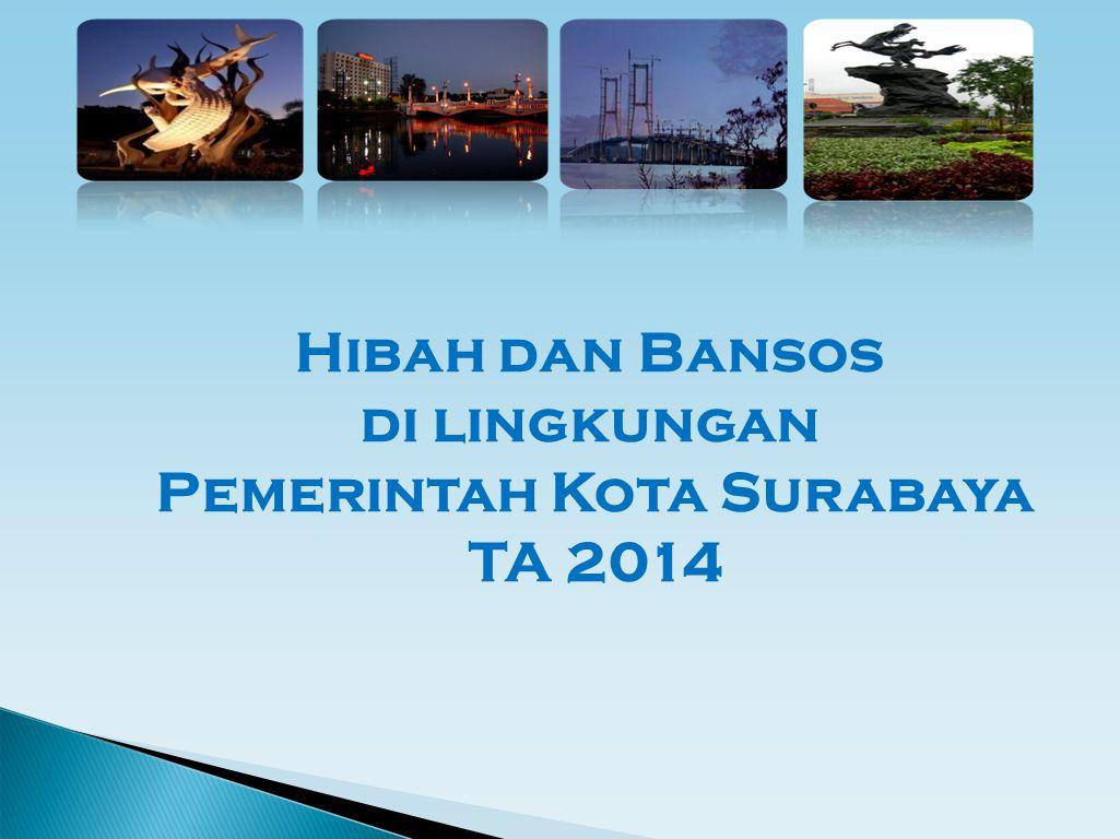 Hibah dan Bansos di lingkungan Pemerintah Kota Surabaya TA 2014