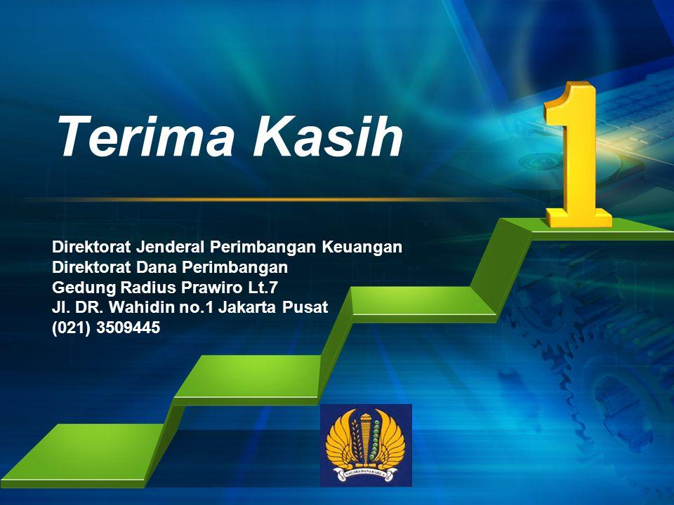 L/O/G/O Terima Kasih Direktorat Jenderal Perimbangan Keuangan Direktorat Dana Perimbangan Gedung Radius Prawiro Lt.7 Jl. DR. Wahidin no.1 Jakarta Pusa