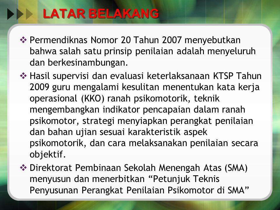 LATAR BELAKANG  Permendiknas Nomor 20 Tahun 2007 menyebutkan bahwa salah satu prinsip penilaian adalah menyeluruh dan berkesinambungan.