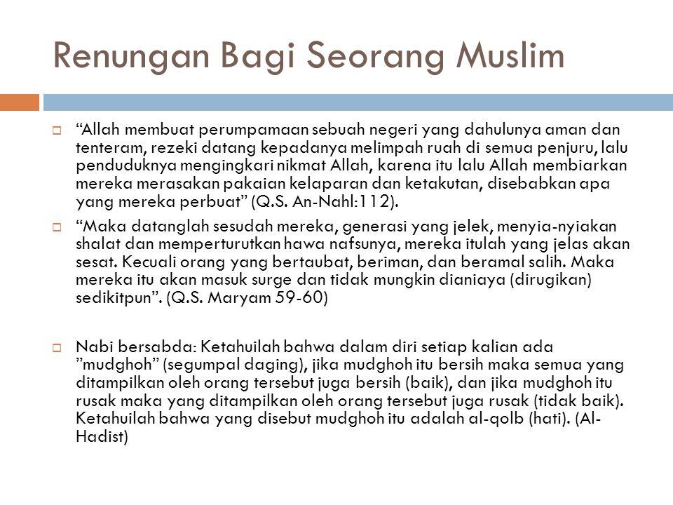 """Renungan Bagi Seorang Muslim  """"Allah membuat perumpamaan sebuah negeri yang dahulunya aman dan tenteram, rezeki datang kepadanya melimpah ruah di sem"""