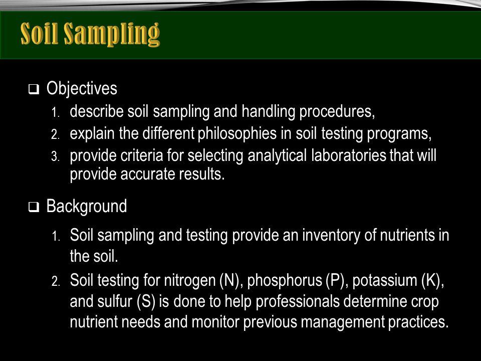  Objectives 1. describe soil sampling and handling procedures, 2.