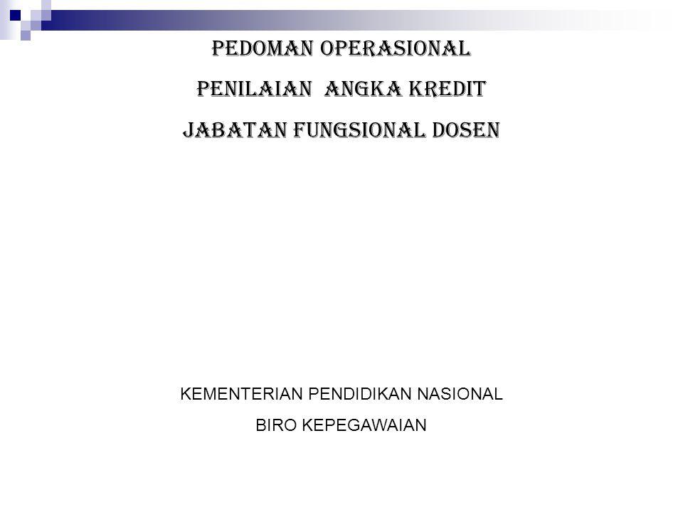 PEDOMAN OPERASIONAL PENILAIAN ANGKA KREDIT JABATAN FUNGSIONAL DOSEN KEMENTERIAN PENDIDIKAN NASIONAL BIRO KEPEGAWAIAN