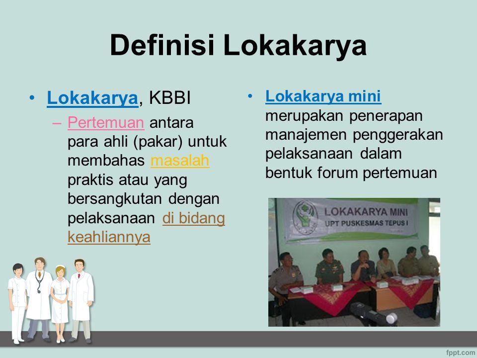 Definisi Lokakarya Lokakarya, KBBI –Pertemuan antara para ahli (pakar) untuk membahas masalah praktis atau yang bersangkutan dengan pelaksanaan di bid