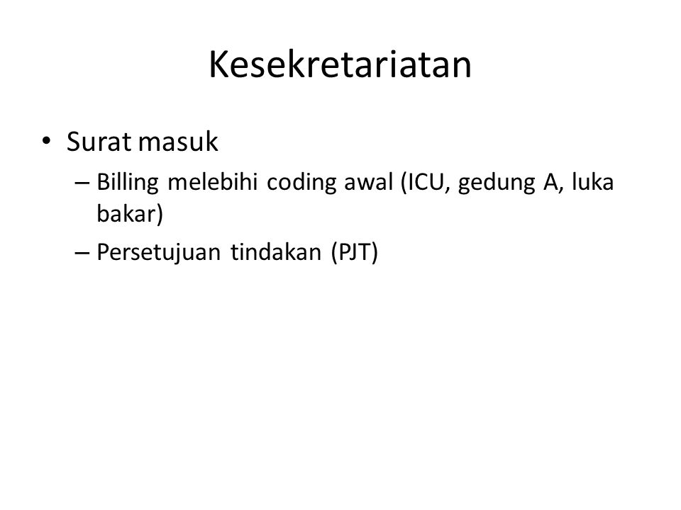Kesekretariatan Surat masuk – Billing melebihi coding awal (ICU, gedung A, luka bakar) – Persetujuan tindakan (PJT)