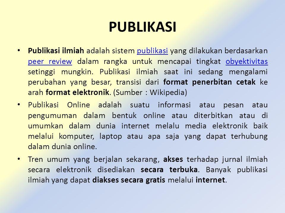 JENIS-JENIS PUBLIKASI Contoh Publikasi : Jurnal – Internasional Terakreditasi – Nasional Terakreditasi – Non Akreditasi (Nasional dan Internasional) Proceeding Buku