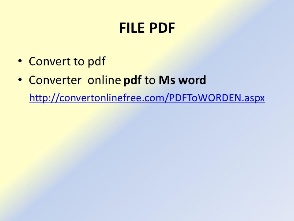 FILE PDF Convert to pdf Converter online pdf to Ms word http://convertonlinefree.com/PDFToWORDEN.aspx