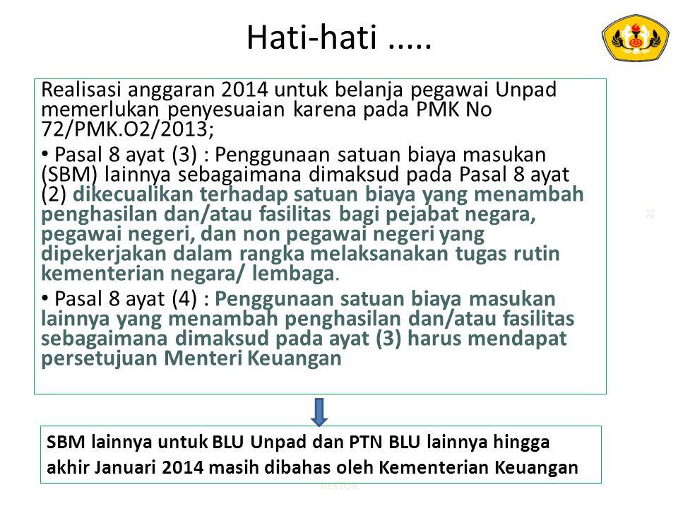 Hati-hati..... Realisasi anggaran 2014 untuk belanja pegawai Unpad memerlukan penyesuaian karena pada PMK No 72/PMK.O2/2013; Pasal 8 ayat (3) : Penggu
