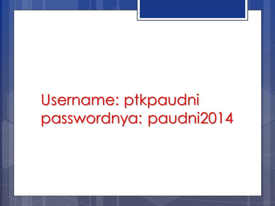 Username: ptkpaudni passwordnya: paudni2014