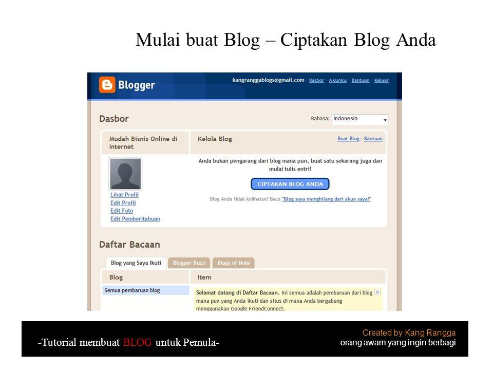 Mulai buat Blog – Ciptakan Blog Anda Created by Kang Rangga orang awam yang ingin berbagi -Tutorial membuat BLOG untuk Pemula-