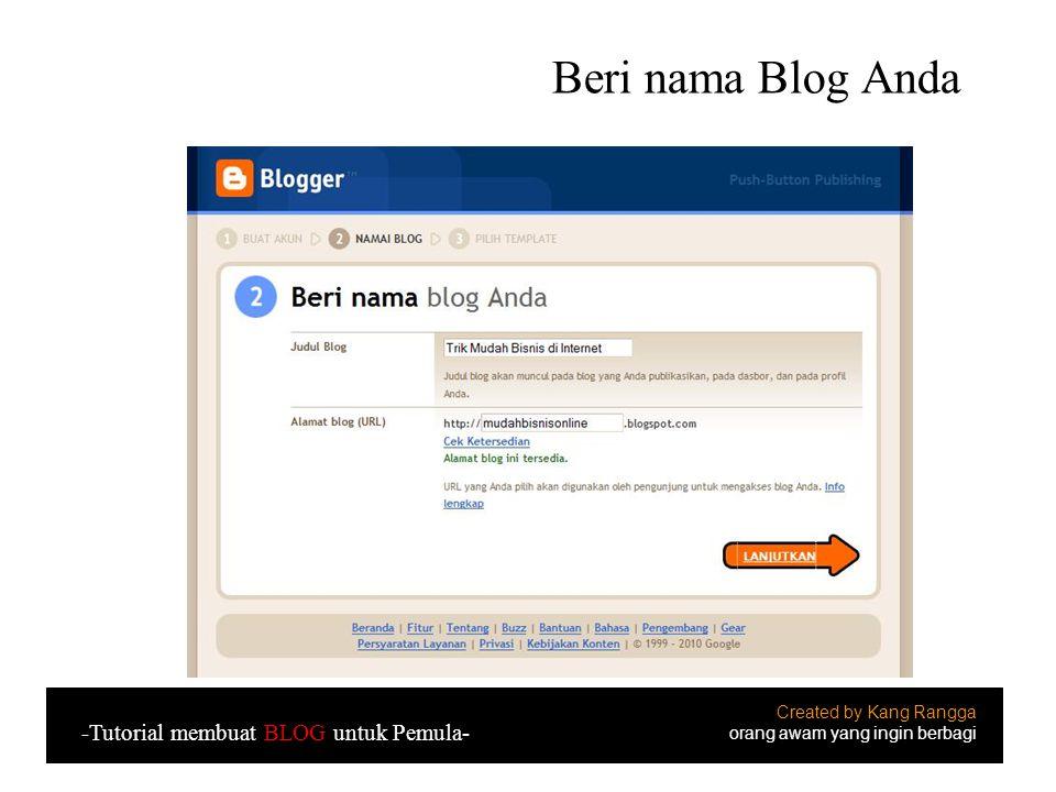 Beri nama Blog Anda Created by Kang Rangga orang awam yang ingin berbagi -Tutorial membuat BLOG untuk Pemula-