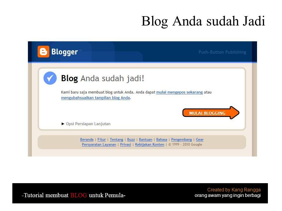 Blog Anda sudah Jadi Created by Kang Rangga orang awam yang ingin berbagi -Tutorial membuat BLOG untuk Pemula-