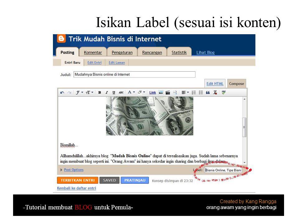 Isikan Label (sesuai isi konten) Created by Kang Rangga orang awam yang ingin berbagi -Tutorial membuat BLOG untuk Pemula-