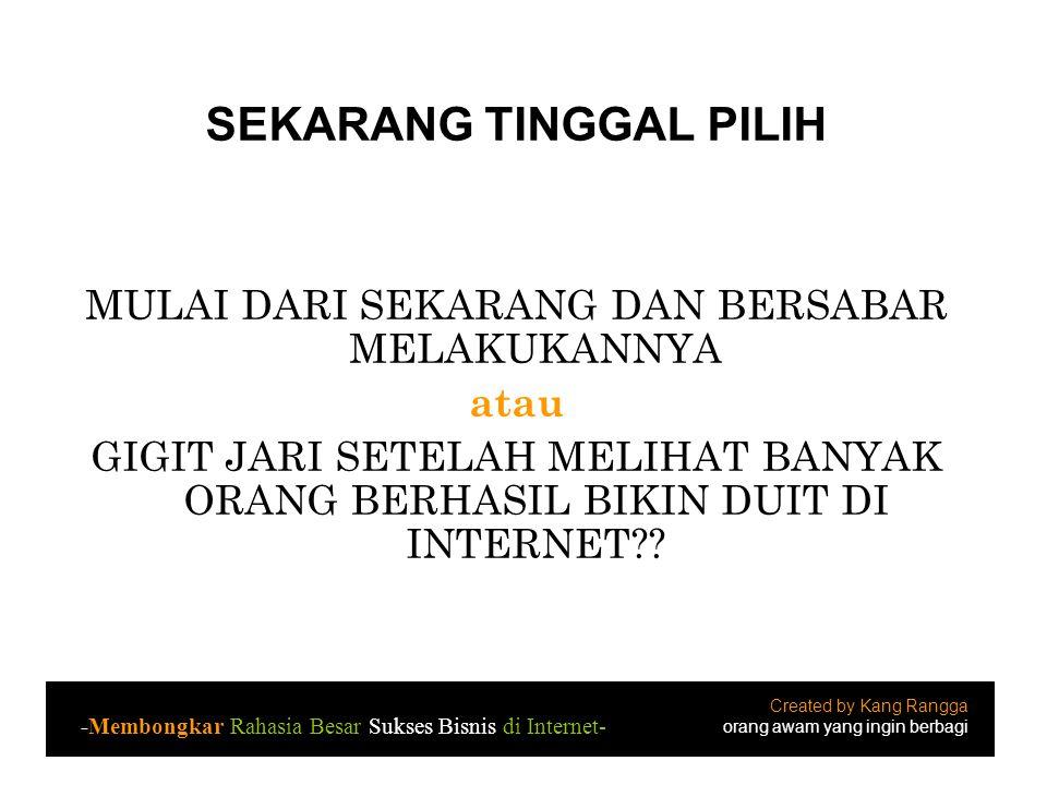 Tutorial membuat BLOG untuk Pemula Created by Kang Rangga orang awam yang ingin berbagi -Tutorial membuat BLOG untuk Pemula- STEP by STEP RAHASIA SUKSES BISNIS DI INTERNET