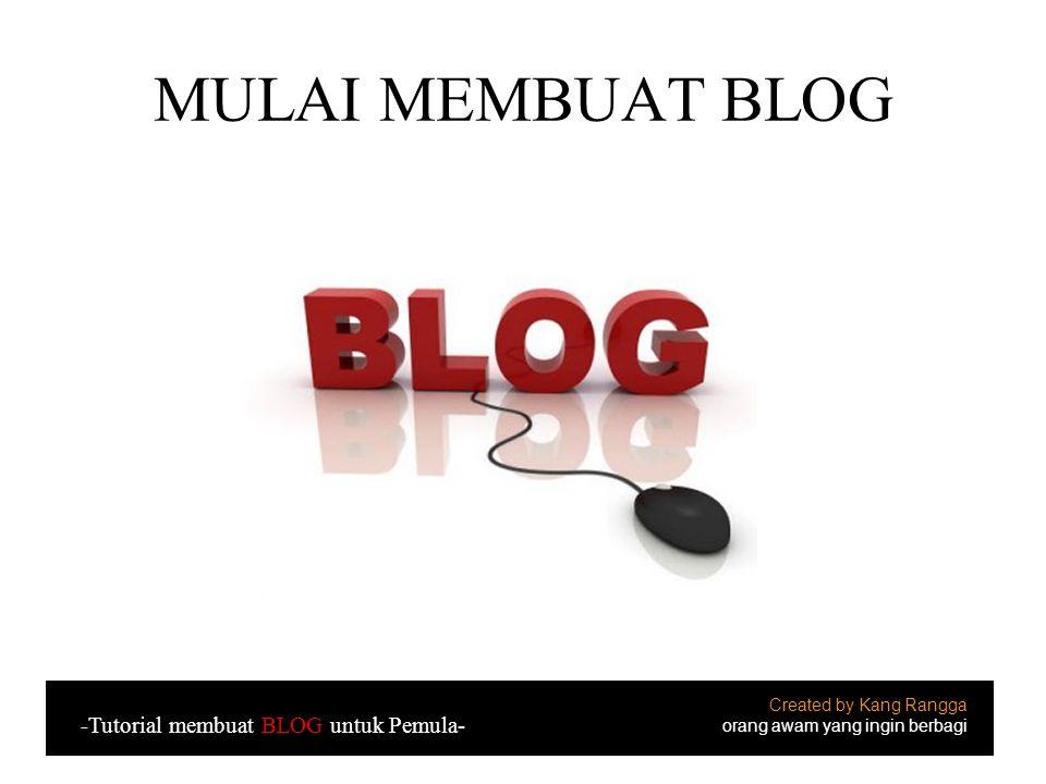 Masuk ke www.blogger.com Created by Kang Rangga orang awam yang ingin berbagi -Tutorial membuat BLOG untuk Pemula-