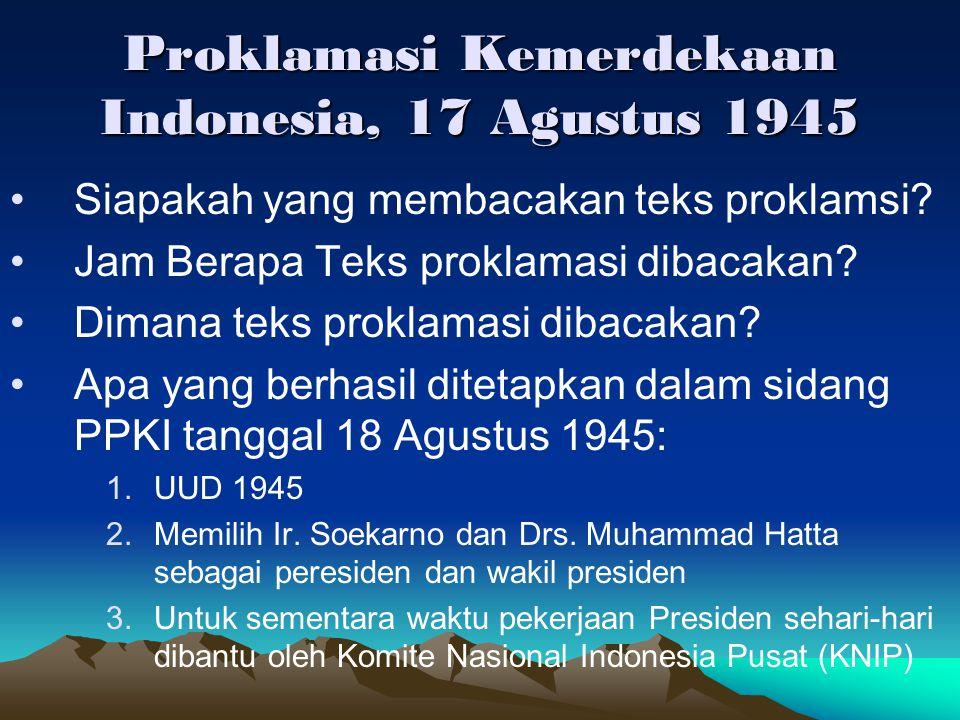 Proklamasi Kemerdekaan Indonesia, 17 Agustus 1945 Siapakah yang membacakan teks proklamsi? Jam Berapa Teks proklamasi dibacakan? Dimana teks proklamas