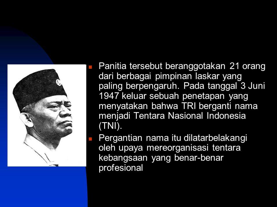 Panitia tersebut beranggotakan 21 orang dari berbagai pimpinan laskar yang paling berpengaruh. Pada tanggal 3 Juni 1947 keluar sebuah penetapan yang m